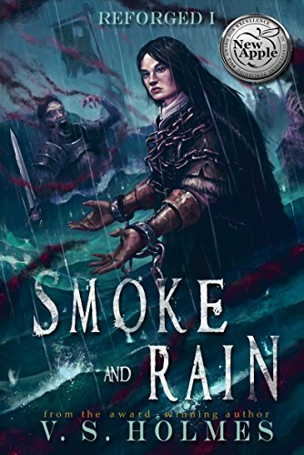 Smoke and Rain (Reforged Book 1) by V. S. Holmes