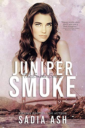 Juniper Smoke Part I & II by Sadia Ash