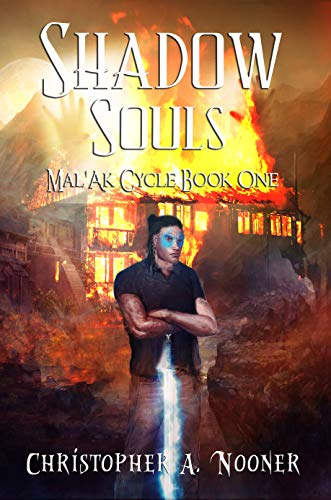 Shadow Souls (The Mal'Ak Cycle Book 1) by Christopher A. Nooner