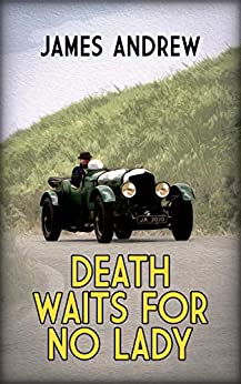 Death waits for no lady by James Andrew