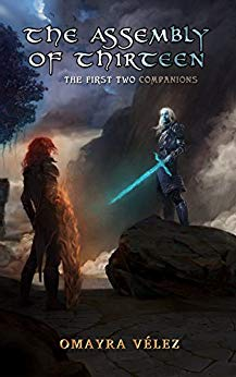 The Assembly of Thirteen: The First Two Companions by Omayra Vélez
