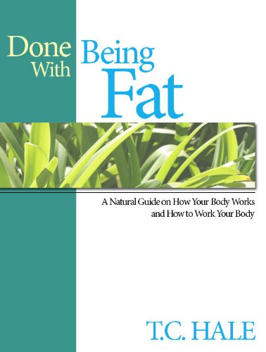 Done With Being Fat by T.C. Hale