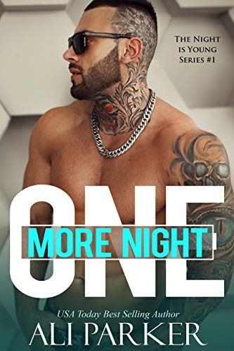 One More Night - A Bad Boy Romance by Ali Parker