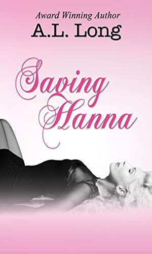 Saving Hanna (Romantic Suspense) by A.L. Long