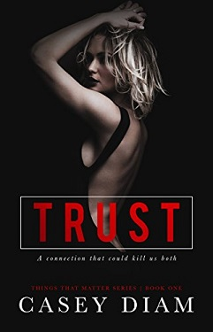 Trust (Things That Matter Series Book 1) by Casey Diam