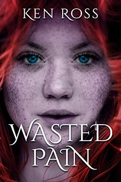 WASTED PAIN by Ken Ross