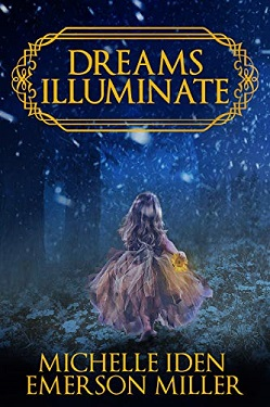 Dreams Illuminate by Michelle Iden and Emerson Miller