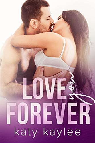 Love You Forever by Katy Kaylee