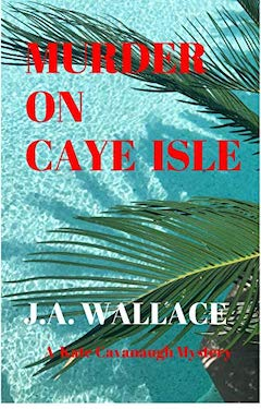 Murder on Caye Isle by JA Wallace