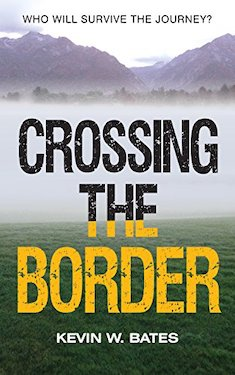 Crossing the Border by Kevin W Bates