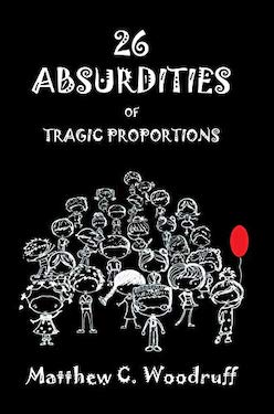 26 Absurdities by Matthew C Woodruff