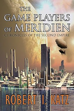 The Game Players of Meridien by Robert I. Katz