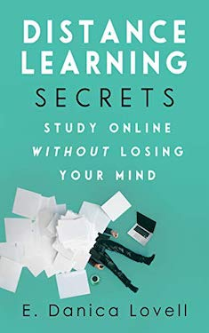 Distance Learning secrets by E Danica Lovell