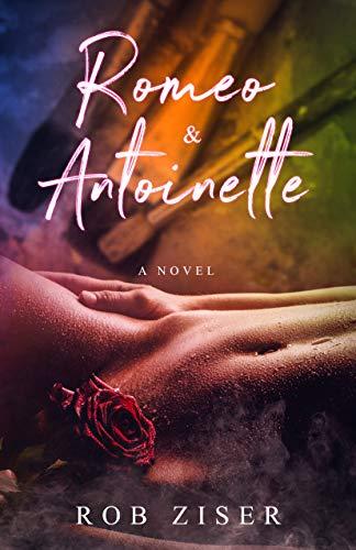 Romeo & Antoinette by Rob Ziser