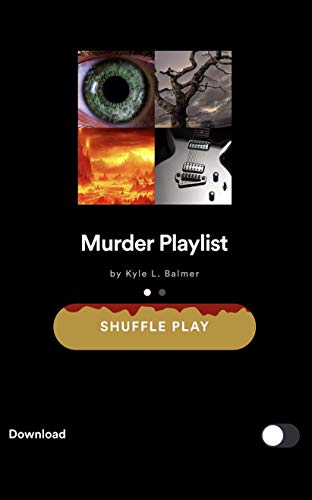 Murder Playlist by Kyle L. Balmer