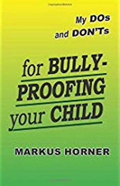 My dos and donts for bully proofring your child