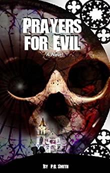 Prayers for Evil: A Novel by P.G. Smith