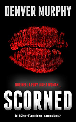 Scorned by Denver Murphy