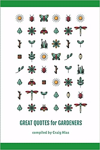 Great quotes for gardeners by Craig Hlas