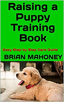 Raising a puppy by Brian Mahoney
