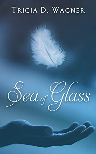 sea of glass by Tricia D. Wagner
