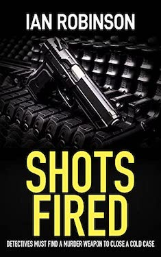 Book Cover: SHOTS FIRED by Ian Robinson