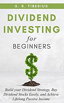 Dividend Investing for Beginners by G Tiberius