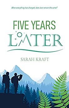 Five years later by Sarah Kraft