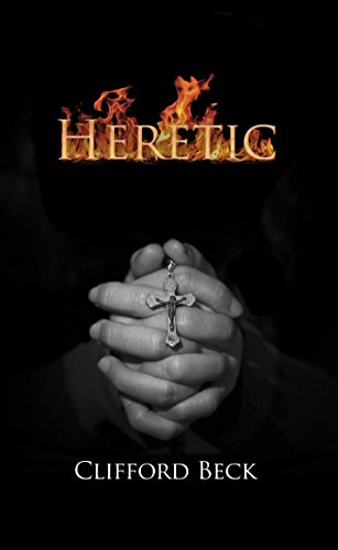 Heretic The Life of A Witch Hunter by Clifford Beck