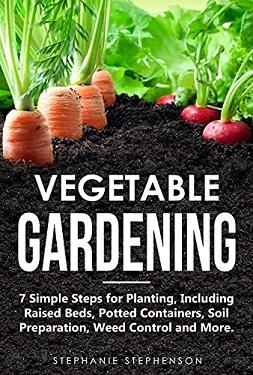 Vegetable Gardening by Stephanie Stephenson