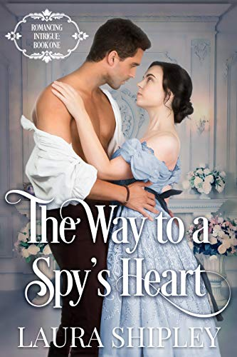 the way to a spys heart by Laurra Shipley