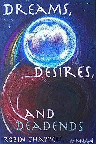 Dreams desires and dead ends