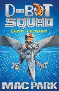 Book review: D-Bot Squad Dino Hunter reviewed by a kid