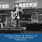 Adventures in music #2: Shoalhaven River Festival (+ Guy Sebastian)