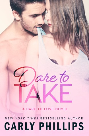 {Release Day Review} Dare to Take by @CarlyPhillips