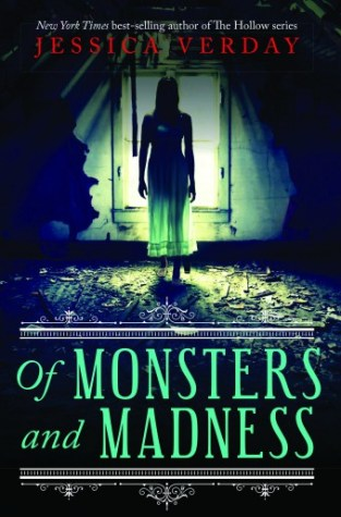 {Guest Post+Giveaway} Of Monsters and Madness by Jessica Verday