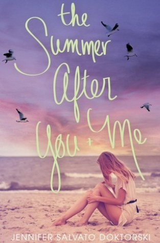 {ARC Review}  The Summer After You and Me by Jennifer Salvato Doktorski