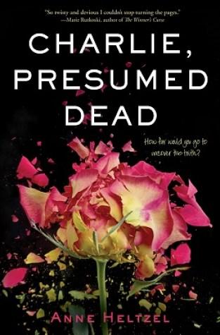 {ARC Review+Giveaway} Charlie Presumed Dead by @AnneHeltzel @RockstarBkTours @HMHKids