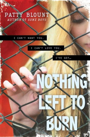 {ARC Review+Giveaway} Nothing Left to Burn by @PattyBlount @SourcebooksFire