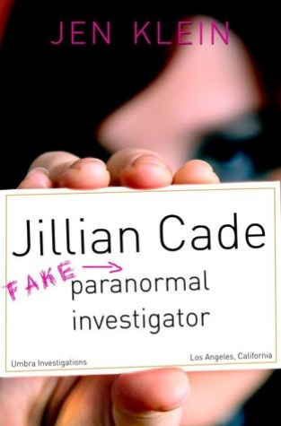 {Review} #JillianCade: (Fake)Paranormal Investigator by Jen Klein @jenkleintweets @soho_teen