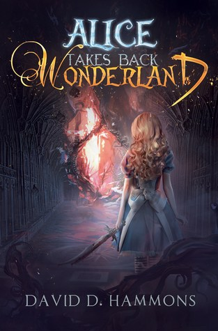 {Review} Alice Takes Back Wonderland by David D. Hammons @CuriosityQuills