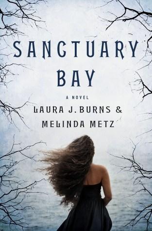 {ARC Review+Guest Post+Giveaway} Sanctuary Bay by Laura J. Burns & Melinda Metz @TwoHeadedWriter