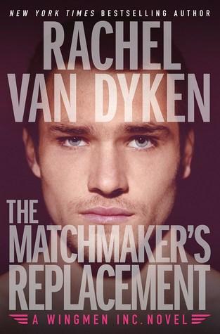 {ARC Review+Giveaway} The Matchmaker's Replacement by Rachel Van Dyken @RachVD