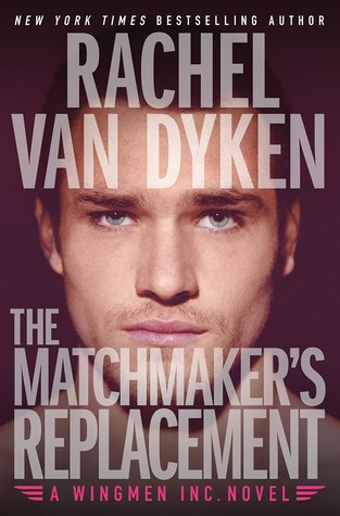 {ARC Review+Giveaway} The Matchmaker's Replacement by Rachel Van Dyken @RachVD