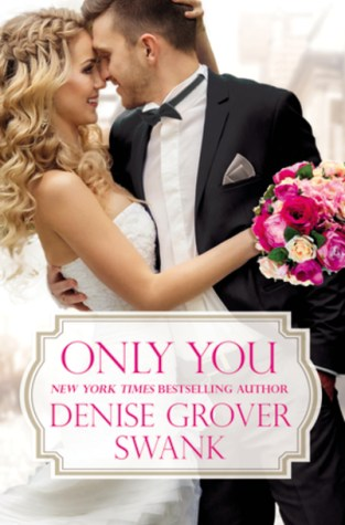 {Brief Review+Excerpt+Giveaway} Only You by Denise Grover Swank @DeniseMSwank @ForeverRomance