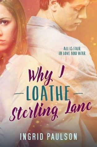 {Review+Giveaway} Why I Loathe Sterling Lane by @IngridEPaulson @EntangledTeen