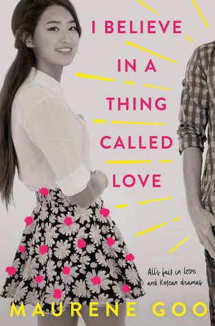 {Review} I Believe in a Thing Called Love by Maurene Goo @mauxbot ‏@FierceReads