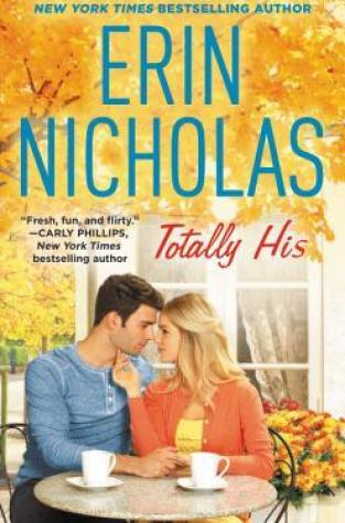 {Mini Review+Excerpt+Giveaway} Totally His by @ErinNicholas #ReadForever @ForeverRomance