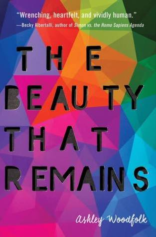 {ARC Review+Giveaway} The Beauty That Remains by Ashley Woodfork @AshWrites @DelacortePress @GetUnderlined