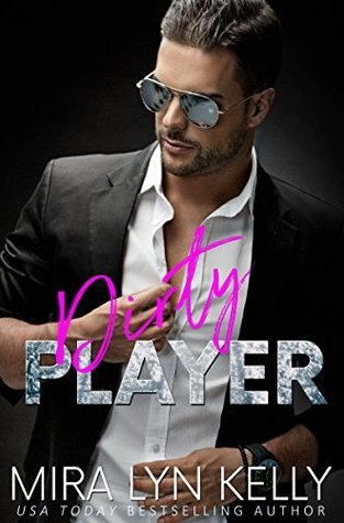 {Mini Review+Giveaway} Dirty Player by Mira Lyn Kelly
